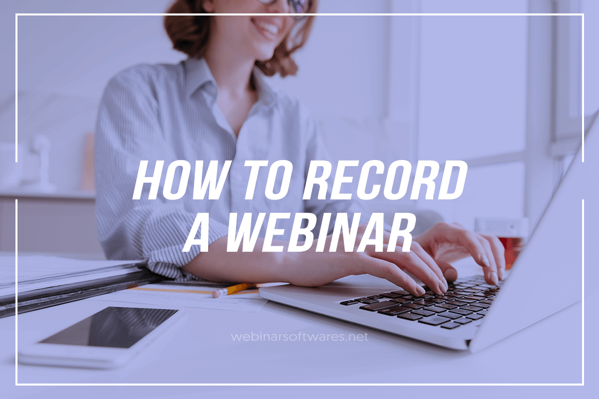how-to-record-a-webinar